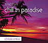 CD 'Chill in paradise'