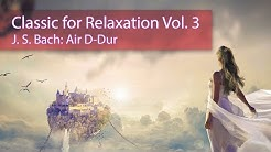 Unsere Videos bei YouTube; Classic for Relaxation Vol. 3 - J. S. Bach: Air D-Dur