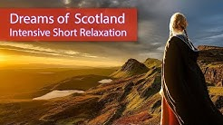 Unsere Videos bei YouTube; Dreams of Scotland with music for relaxation